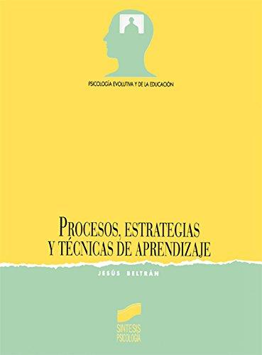 Procesos, estrategias y técnicas de aprendizaje (Síntesis psicología. Psicología evolutiva y de la educación)