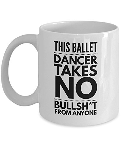 Takes no Bullsht from Anyone Ballet Dancer Mug - Cool Coffee Cup
