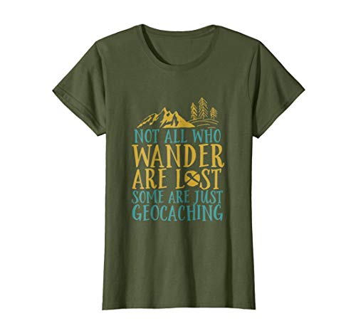 Womens Funny Geocaching T-shirt Not All Who Wander Are Lost Large Olive