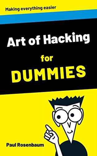 Amazon com: Art of Hacking for dummies eBook: Paul Rosenbaum