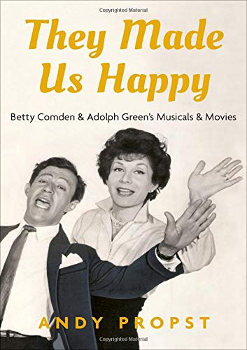 Pdf Arts They Made Us Happy: Betty Comden & Adolph Green's Musicals & Movies
