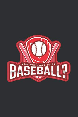 Can We Just Play Baseball?: 6x9 Journal for Writing Down Daily Habits, Diary, Notebook (Baseball Themed Book)