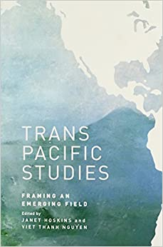 image for Transpacific Studies: Framing an Emerging Field (Intersections: Asian and Pacific American Transcultural Studies)