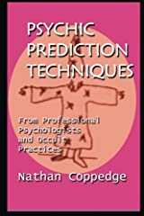 Psychic Prediction Techniques: From Professional Psychologists and Occult Practices Paperback
