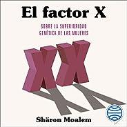 El factor X: Sobre la superioridad genética de la mujer