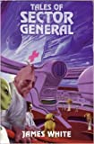 Tales of Sector General (The Galactic Gourmet, Final Diagnosis, Mind Changer)