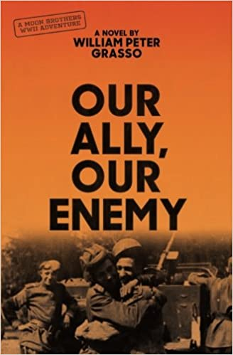 Our Ally, Our Enemy (Moon Brothers WWII Adventure Series