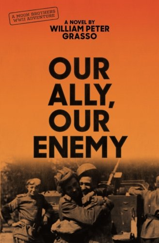 Our Ally, Our Enemy (Moon Brothers WWII Adventure Series) (Volume 3) PDF