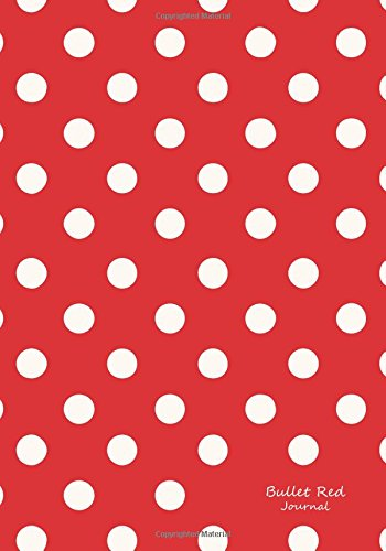 Bullet Red Journal: Bullet Grid Journal Red Polka Dots, Regular (7 x 10), 150 Dotted Pages, Medium Spaced, Soft Cover (Vintage Dot Grid Journal Regular) (Volume 5)