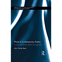 Plants in Contemporary Poetry: Ecocriticism and the Botanical Imagination (Perspectives on the Non-Human in Literature…