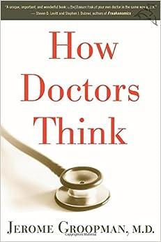 How Doctors Think por Jerome Groopman epub