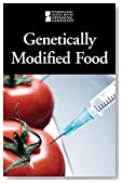 Genetically Modified Foods (Introducing Issues with Opposing Viewpoints)