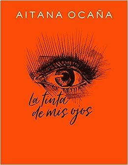 La tinta de mis ojos (Libro ilustrado): Amazon.es: Aitana ...