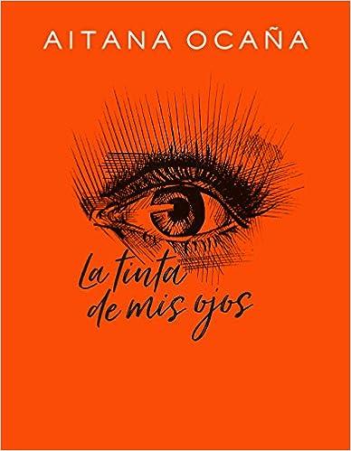 La Tinta De Mis Ojos por Aitana Ocaña epub