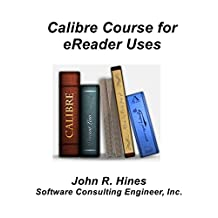 Calibre Course for eReader Users: An eight-twelve hour continuing education class