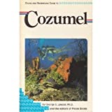 Diving and Snorkeling Guide for Cozumel, George S. Lewbel and Larry Martin, 1559920351