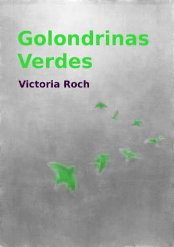 GOLONDRINAS VERDES (Spanish Edition)