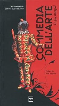 Commedia dell'arte : Le jeu masqué par Michèle Clavilier