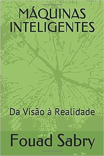 MÁQUINAS INTELIGENTES: Da Visão à Realidade (Um Bilhão Conhecedor) (Portuguese Edition): 9781726801911: Computer Science Books @ Amazon.com