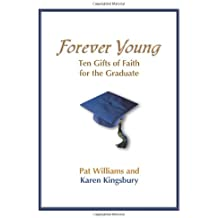 Forever Young: Ten Gifts of Faith for the Graduate