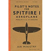 Pilot's Notes for Spitfire I Aeroplane: The Spitfire Manual 1940