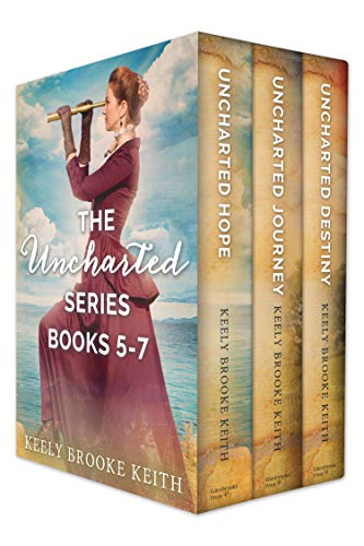 The Uncharted Series Books 5-7: Box Set by [Keith, Keely Brooke]