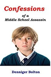 Confessions of a Middle School Assassin: Code Name: Macho Book One