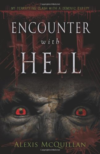 Download Encounter with Hell: My Terrifying Clash with a Demonic Entity pdf epub