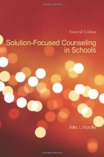 Solution-Focused Counseling In Schools, 2nd Edition 2nd (second) Edition by John J. Murphy published by Amer Counseling Assn (2008)