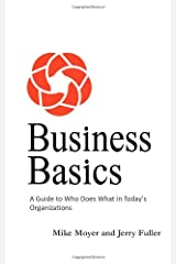 Business Basics: A Guide to Who Does What in Today's Organizations Paperback