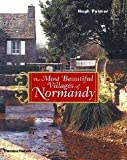 Hugh Palmer: The Most Beautiful Villages of Normandy (Hardcover); 2002 Edition