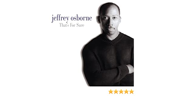Amazon Thats For Sure Jeffrey Osborne MP3 Downloads