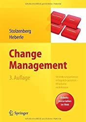 Change Management: Veränderungsprozesse erfolgreich gestalten - Mitarbeiter mobilisieren. Vision, Kommunikation, Beteiligung, Qualifizierung von Stolzenberg, Kerstin (2013) Gebundene Ausgabe
