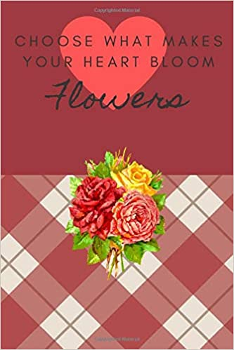 Choose What Makes Your Heart Bloom Flowers Floral Design Coloring