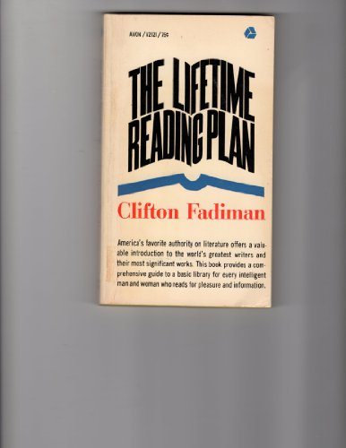 The Lifetime Reading Plan by Clifton Fadiman