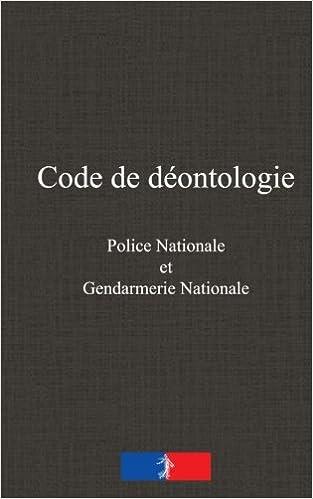 En ligne téléchargement gratuit Code de déontologie: de la police nationale et de la gendarmerie nationale pdf, epub