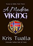 A Modern Viking: Sveyn & Hollis: Part Three (The Hansen Series - Sveyn & Hollis Book 3)