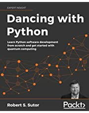 Dancing with Python: Learn Python software development from scratch and get started with quantum computing