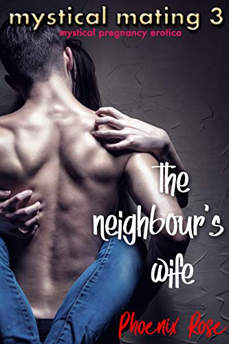 (Mystical Mating 3: The Neighbour's Wife)