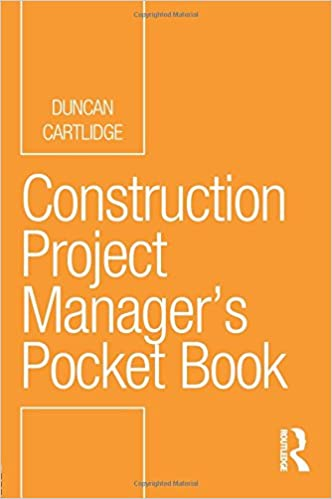 Construction Project Manageru0027s Pocket Book (Routledge Pocket Books):  Amazon.co.uk: Duncan Cartlidge: 9780415732390: Books