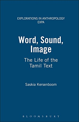 Word, Sound, Image: The Life of the Tamil Text (Explorations in Anthropology)