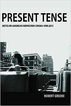 Torrent Español Descargar Present Tense: Notes On American Nonfiction Cinema, 1998-2013 Epub Gratis 2019