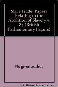 essays on the abolition of slavery Arguments and justifications what were the arguments of the pro-slavery lobby the pro-slavery lobby put forward a number of arguments to defend the trade and show.