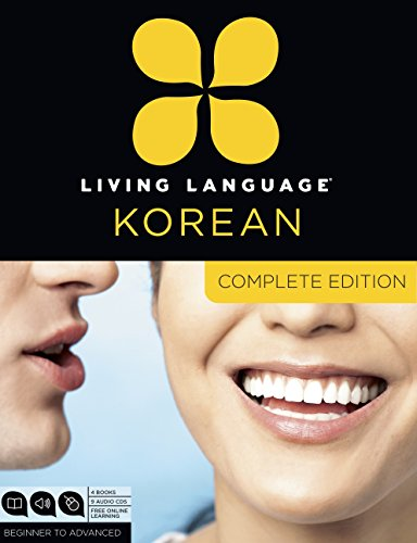 Living Language Korean, Complete Edition: Beginner through advanced course, including 3 coursebooks, 9 audio CDs, Korean reading & writing guide, and free online learning