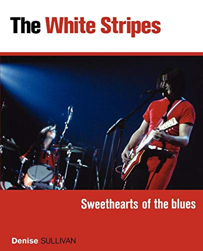 White Stripes: Sweethearts of the Blues (White Stripes Band)
