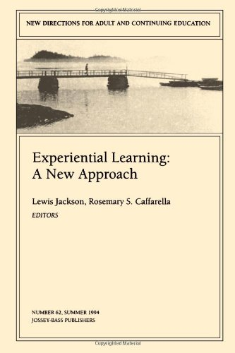 Experiential Learning: A New Approach: New Directions for Adult and Continuing Education, Number 62