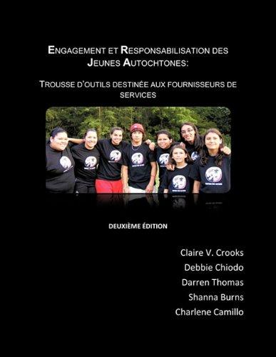 Engagement Et Responsabilisation Des Jeunes Autochtones: Trousse D'Outils Destinee Aux Fournisseurs Des Services (French Edition) PDF ePub fb2 ebook