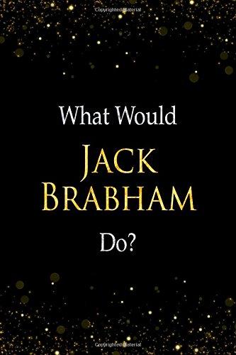 Read Online What Would Jack Brabham Do?: Jack Brabham Designer Notebook pdf