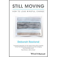 Still Moving: How to Lead Mindful Change