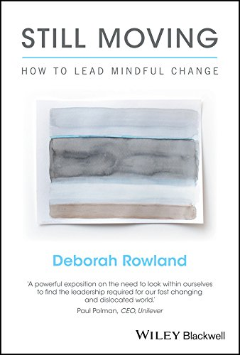 Still Moving  How To Lead Mindful Change